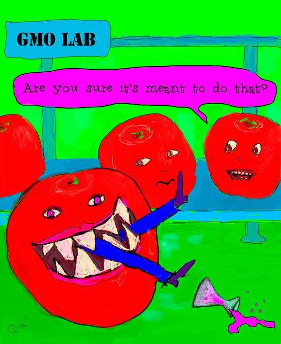"cartoon of a GMO lab where a giant toato has eaten a scientist - another tomato asks, ""Are you sure it's meant to do that?"""